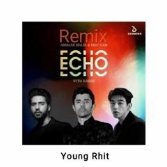Echo -Arman Malik & Eric Nam With Kshmr (Young Rhit Remix)