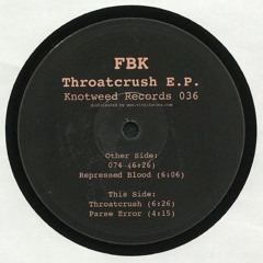 KW036 - FBK - Throatcrush E.P.