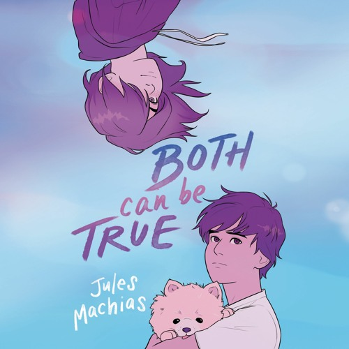 BOTH CAN BE TRUE by Jules Machias