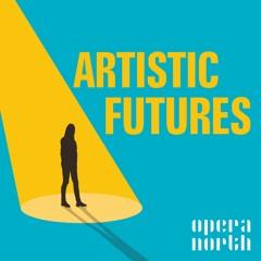 Artistic Futures 03 with Director Matthew Eberhardt