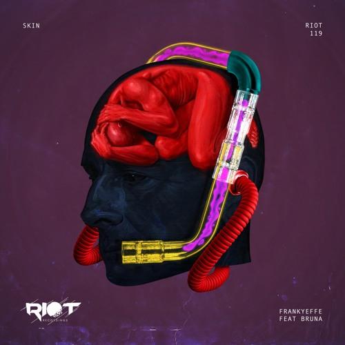RIOT119 - Frankyeffe - Skin [Riot]