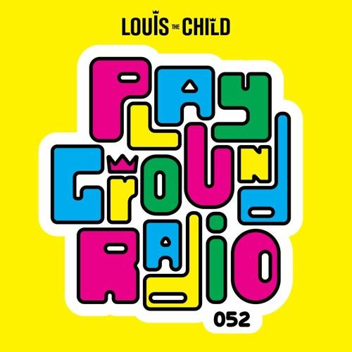 Louis The Child Playground Radio #052