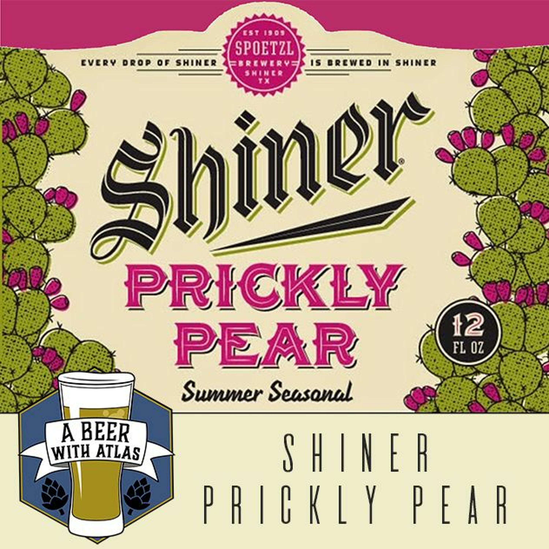 Spoetzl's Shiner Prickly Pear Summer Beer - A Beer with Atlas 101