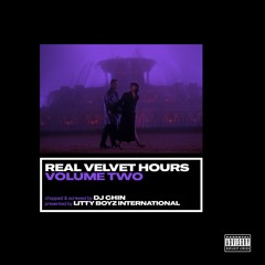 Real Velvet Hours 2 (Chopped + Screwed) [Presented by Litty Boyz INTL & DJ Chin]