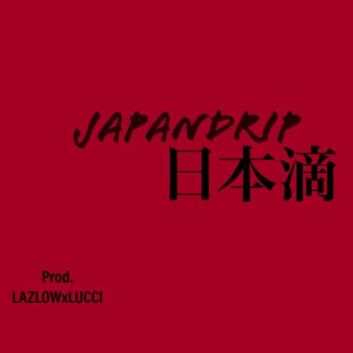 JapanDRIP (prod. 4matic xLAZLOW)