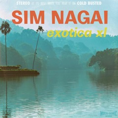 Sim Nagai - Exotica XL (Cold Busted)