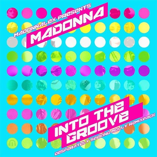 Madonna - Into The Groove (Desperately Seeking Molly Remixpack)