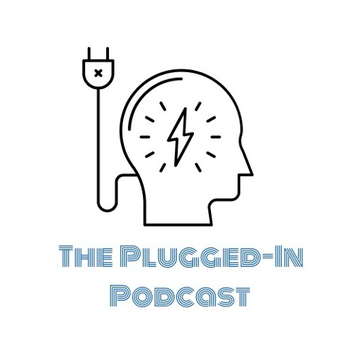 The Plugged-In Podcast: Introduction Discussion