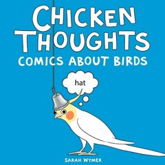 [R.E.A.D] Chicken Thoughts: Comics About Birds (Ebook pdf)