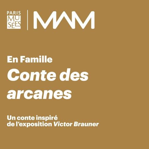 """MAM   En Famille   """"Conte des arcanes"""", un conte inspiré de l'exposition """"Victor Brauner"""""""