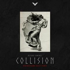 Bizzare Contact - Collision (Dead Musicians Society Remix )