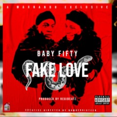 Baby Fifty - Fake Love