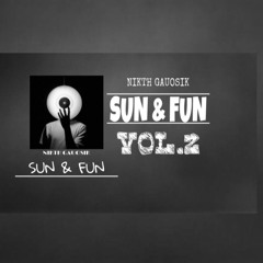 Nikth Gauosik - Sun & Fun Vol.2 ( Deeptech Morning)
