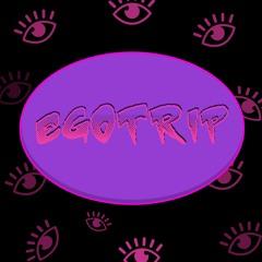 EGOTRIP ye