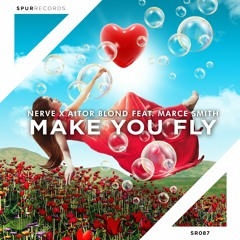 Nerve X Aitor Blond feat. Marce Smith - Make You Fly