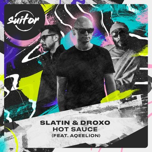 SLATIN & Droxo feat. Aqeelion - Hot Sauce [ FREE DOWNLOAD ]