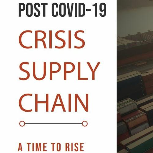 The Future of Supply Chain (Post COVID - 19 crisis)
