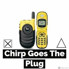 ☆Chrip Goes The Plug☆ - Emo/TRAP - SOUL MUSIC - NEW GENRE!