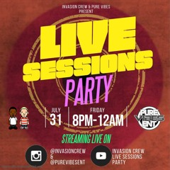 Pure Vibes Ent & Invasion Crew - Live ON IG - Live Sessions Party II 31.07.2020