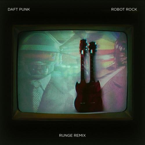 Daft Punk - Robot Rock (Runge Remix) Image