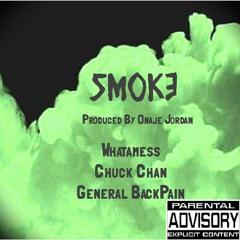 Smoke Feat Whatamess, Chuck Chan & General BackPain