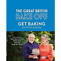 [[F.r.e.e D.o.w.n.l.o.a.d R.e.a.d]] The Great British Bake Off Get Baking for Friends and Family (E