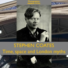 Time, space and London myths with Stephen Coates - 14 - Talks beyond time and place