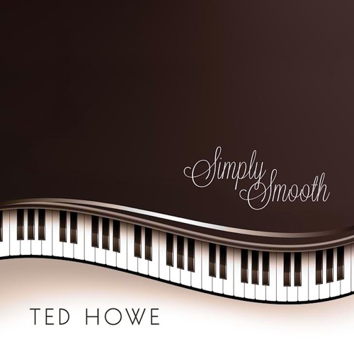 Simply Smooth - Ted Howe (Free Download)