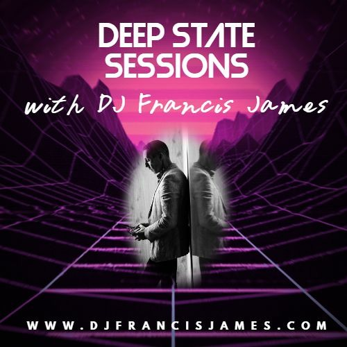 Deep State Sessions with DJ Francis James Episode Nr. 19 (Afterhours.FM Edition)