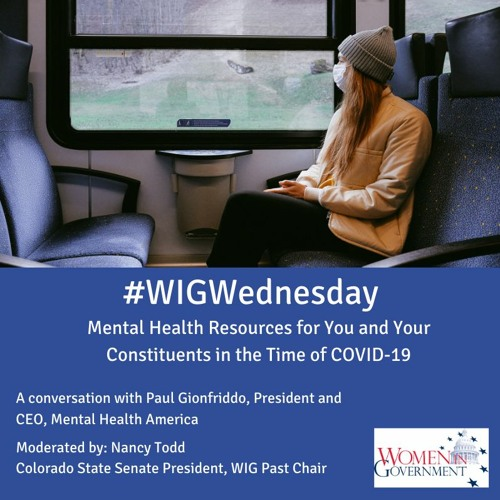 #WIGWednesday May 27: Mental Health Resources For You And Your Constituents In The Time Of COVID
