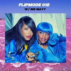 FLIPMODE 012: MS MAVY