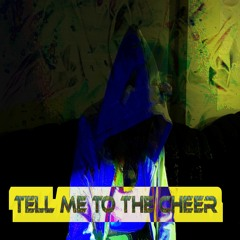 Tell Me To The Cheer