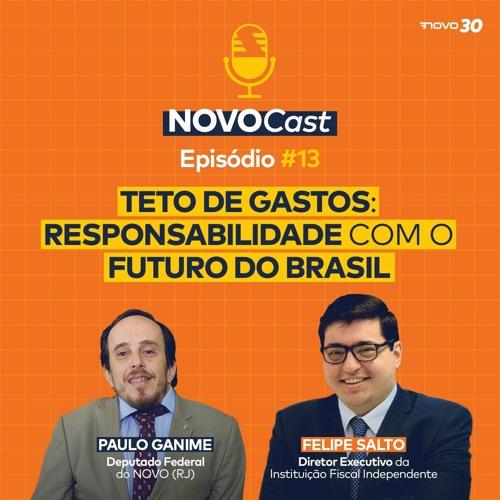 #13 Teto de Gastos: Responsabilidade com o Futuro do Brasil