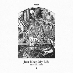 Black Barrel & MC Fokus - Nothing New 'Just Keep My Life Album' - Dispatch Recordings - OUT NOW