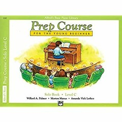 <(READ-PDF!) Alfred's Basic Piano Prep Course Solo Book, Bk C: For the Young Beginner (Alfred's Bas
