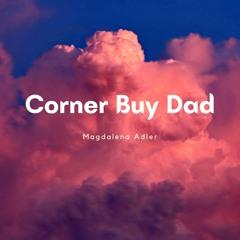 Corner Buy Dad