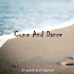 DJ Splash & DJ Spyroof - Come And Dance (Original Mix)