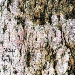 Near by muterial & WÜST