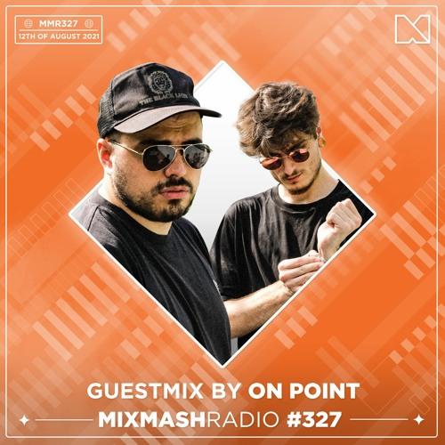 Laidback Luke Presents: On Point Guestmix | Mixmash Radio #327
