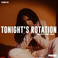 Tonight's Rotation VIII