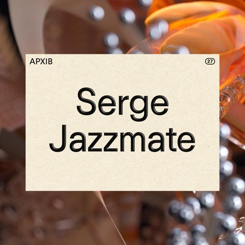 APXIB ㉗ SERGE JAZZMATE