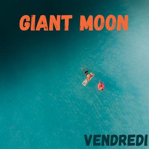Vendredi - Giant Moon ( Free Download & Free Copyright )