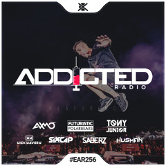 Addicted Radio #256