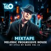 Download MIxtape Melodic ProgressiveHouse - My Style My Name vol 23 - TILO mix Mp3