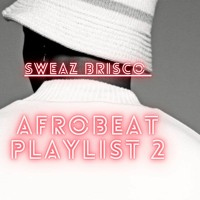 Afrobeat Playlist 2