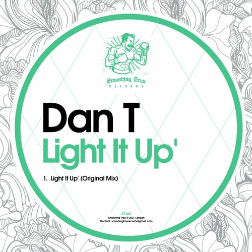 DAN T - Light It Up' [ST160] 16th April 2021
