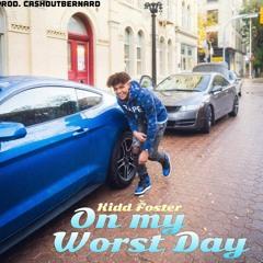 Kidd Foster- On My Worst Day