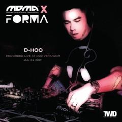 D - Hoo July24 - 2021 - Mix / FORMA x MDMA Party