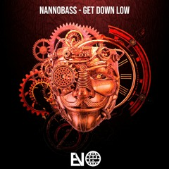 NANNOBASS - Get Down Low [Electrostep Nation EXCLUSIVE]