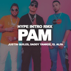 Justin Quiles Ft. Daddy Yankee & El Alfa - Pam (Antonio Colaña & Jonathan Garcia Hype Intro RMX)